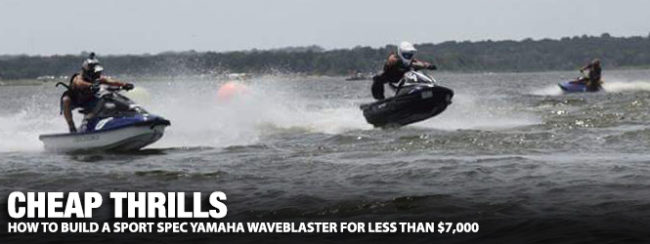 How To Build a Sport Spec Yamaha WaveBlaster For Less Than